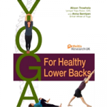 Yoga for Healthy Lower Backs – A back-care toolkit