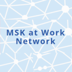 New MSK at Work Network