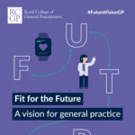 Fit For the Future: a Vision for General Practice