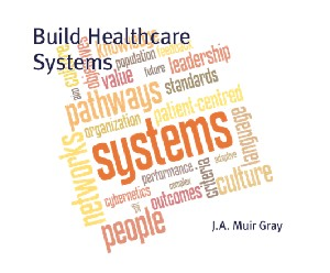 Better-healthcare-systems-Muir-Gray